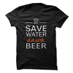 Save Water Drink Beer Funny Shirt - #money gift #fathers gift. TRY  => https://www.sunfrog.com/Funny/Save-Water-Drink-Beer-Funny-Shirt.html?id=60505