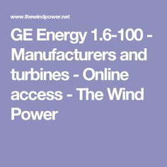GE Energy 1.6-100 - Manufacturers and turbines - Online access - The Wind Power