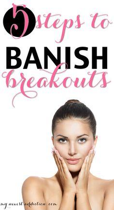 Banish Breakouts - My Newest Addiction Beauty Blog