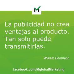 """Frases de #marketing: """"La publicidad no crea ventajas al producto. Tan solo puede transmitirlas"""".William Bernbach."""