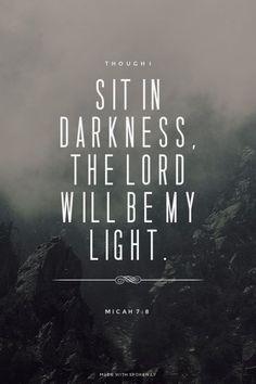 Though I sit in dark