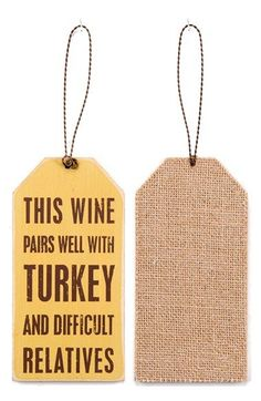 Best ever wine tag for holiday hostess gifts! Gotta remember this for Thanksgiving, fall, & maybe a diy one in different colors for Christmas hostess gifts! Thanksgiving Crafts, Holiday Crafts, Holiday Fun, Happy Thanksgiving, Thanksgiving Quotes, Thanksgiving Decorations, Holiday Ideas, Holiday Pics, Thanksgiving Appetizers