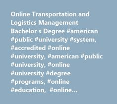 Online Transportation and Logistics Management Bachelor s Degree #american #public #university #system, #accredited #online #university, #american #public #university, #online #university #degree #programs, #online #education, #online #distance #learning #university, #apu, #online #degree #programs, #online #learning #institution, #online #university, #distance #education, #military #education, #continuing #education, #associate #degree, #bachelor's #degrees, #master's #degrees, #graduate…