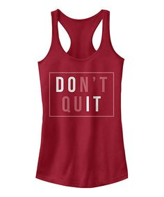 Another great find on #zulily! Scarlet 'Don't Quit' Racerback Tank #zulilyfinds