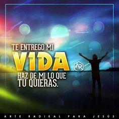 Te entrego mi vida Dios!