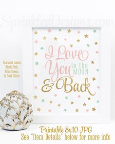 I Love You to the Moon and Back - Printable Blush Pink Mint Gold Glitter Twinkle Little Star Baby Girl Nursery Wall Art Decor Birthday Sign