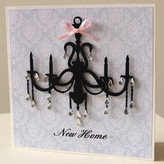 handmade new home chandelier card 2 colours by thoughts of you on PopScreen Wedding Cards Handmade, Greeting Cards Handmade, Cricut Cards, Stampin Up Cards, Card Making Inspiration, Making Ideas, New Home Cards, Craftwork Cards, Wedding Anniversary Cards