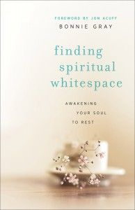 "Newly released ""Finding Spiritual Whitespace"" by Bonnie Gray; a must read"