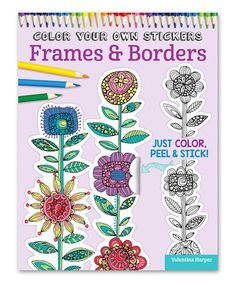 Look what I found on #zulily! Frames & Borders Sticker Coloring Book #zulilyfinds