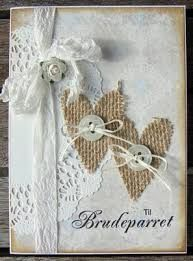 Ideas For Shabby Chic Cards Handmade Sweets Shabby Chic Karten, Shabby Chic Cards, Wedding Cards Handmade, Greeting Cards Handmade, Love Cards, Diy Cards, Burlap Card, Wedding Anniversary Cards, Card Wedding