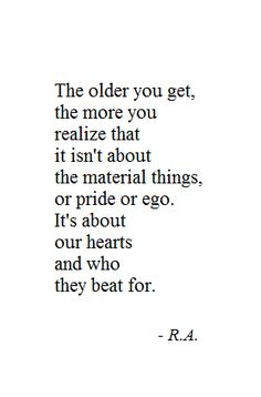 quotes about getting older, quotes about material things, materialism quotes, heart beat, getting older quotes, quotes about pride, ego quotes, quotes about ego, material things quotes