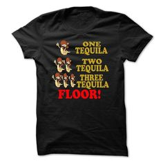 One Tequila Two Tequila Three Tequila Floor T Shirt, Hoodie, Tee Shirts ==► Shopping Now!