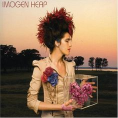 Imogen Heap..a fantastic musician, and a gorgeous and talented woman!
