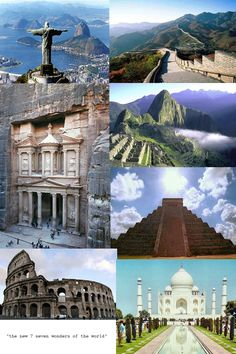 The Seven Wonders of the World:    -Statue of Zues at Olympia  -Mausoleum of Maussollos at Halicarnassus  -Hanging Gardens of Babylon  -Great Pyramid of Giza  -Temple of Artemis at Ephesus  -Colossus of Rhodes  -Lighthouse of Alexandria