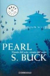 """""""Viento del este, viento del oeste"""" - Pearl S. Buck"""