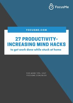 27 Productivity-Increasing Mind Hacks to Get Work Done While Stuck at Home Mind Tricks, Stay Focused, Mind Blown, Productivity, Remote, Improve Yourself, Students, Environment, Challenges