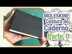 MOLESKINE - Parte 1 - Costura do Caderno (Como fazer um moleskine) - YouTube