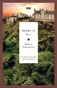Henry IV, Part 2 (Modern Library Classics) by William Shakespeare, http://www.amazon.com/dp/0812969251/ref=cm_sw_r_pi_dp_FIHvrb0DD3TSK