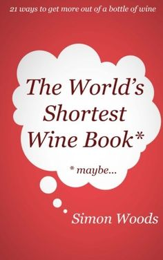 The Worlds Shortest Wine Book 21 ways to get more out of a bottle of wine * You can find more details by visiting the image link.