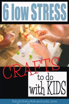 Are you a NON crafty mom like me? Want some low stress crafts? Seriously crafts can make me crazy but the good outweighs the bad. So here are some great ideas! - DaytoDayAdventures.com