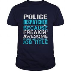 POLICE DISPATCHER T Shirts, Hoodies. Get it now ==► https://www.sunfrog.com/LifeStyle/POLICE-DISPATCHER-110771093-Navy-Blue-Guys.html?41382 $21.99
