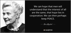 This #Sunday, let's celebrate the birthday of #AlvaMyrdal. A Nobel #PeacePrize winner in 1982, she fought for disarmament and peace. #Peaceforce #SundayPeace #PeaceQuote