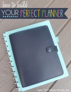 How to Build YOUR Perfect Planner