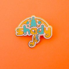 """18 Likes, 4 Comments - EyeCandy Designs (@eyecandydesigns) on Instagram: """"Dude 108 is too hot! Stay shady my Friends! #shadyaf #enamelpin #pingame"""""""