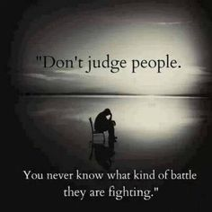 Don't Judge People. You Never Know What Kind of Battle They Are Fighting. #incontinence #incontinenceproducts #incontinencesupplies