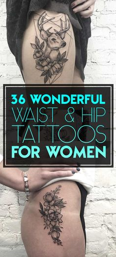 "36 Wonderful Hip & Waist Tattoos for Women | TattooBlend - A few of these could be categorized as ""side tattoos"" as they tend to spill down onto the thigh and creep up onto the ribcage."