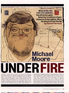 David Hughes - I really like Michael Moore's documentaries. Hughes depiction of him is just great!