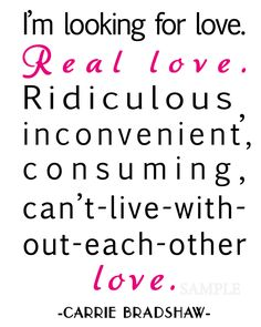 Carrie Bradshaw Love Quote - 8x10 Print- Customize Color - Sex and the City.