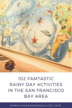Rainy activities in San Francisco Bay Area - 102 of them! San Francisco with kids | Bay Area with Kids | Rainy Day Activities| Henry and Andrew's Guide |San Francisco Travel | henryandandrewsguide.com