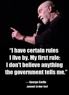 George Carlin Democrats have been heard saying American voters are STUPID and then LAUGHED. (They DO NOT LOVE AMERICA or US!)