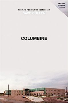 Columbine: Dave Cullen: 9780446546928: Amazon.com: Books