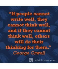 George Orwell~ I think this goes for speaking as well as writing. Writing Quotes, Book Quotes, Me Quotes, Qoutes, Quotable Quotes, Wisdom Quotes, Ernst Hemingway, George Orwell Quotes, Great Quotes