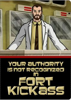 Yet another Fort Kick-Ass. Archer Show, Archer Fx, Danger Zone, The Far Side, Geek Humor, Best Shows Ever, Really Funny, Trending Memes, Make Me Smile