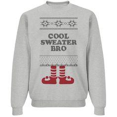 Cool sweater bro | Ugly fun Christmas sweater.