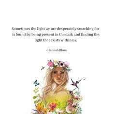 An excerpt from my book! Sometimes the light we are desperately searching for is found by being present in the dark and finding the light that exists within us. Poem Quotes, True Quotes, Words Quotes, Best Quotes, Poems, Favorite Quotes, Sayings, Pretty Words, Beautiful Words