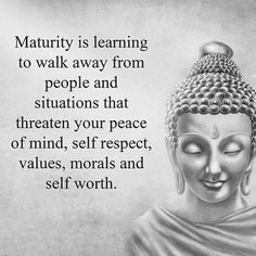 """Positive Quotes of the Day: Maturity Is Learning To Walk Away Everything To Keep Inner Peace Inspirational Quotes Words of wisdom """" Maturity is learning to Motivacional Quotes, Great Quotes, Quotes To Live By, Inspirational Quotes, Famous Quotes, Yoga Quotes, What Is Family Quotes, Value Quotes, Short Quotes"""
