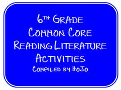 Finally! 6th Grade Common Core Reading Literature FREEBIES! And an Award Nomination! - Hojo's Teaching Adventures
