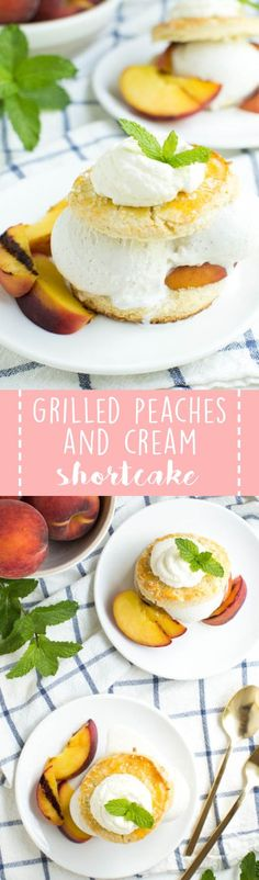 Grilled Peaches and Cream Shortcake is a unique twist on a classic dessert. Grilled peaches are served with vanilla bean shortcake, a scoop of creamy ice cream and homemade whipped cream! @easyhomemeals #ad