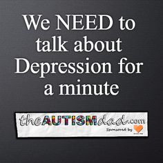 We NEED to talk about #Depressionfor a minute  My war with Depression began twenty-five years ago when I was in my teens.  I had experienced trauma that sorta changed the way I viewed the world. Since that time, I've fought many battles against my Depression. Some of those battles were won, and some were lost, but the war rages on, even today.  #Autism #Parenting #Fatherhood #SpecialNeedsParenting #sensory #Dad  https://www.theautismdad.com/2017/01/18/we-need-to-tal