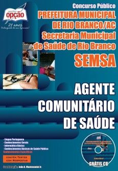 Apostila Concurso Secretaria Municipal de Saúde - SEMSA de Rio Branco / AC - 2014: - Cargo: Agente Comunitário de Saúde