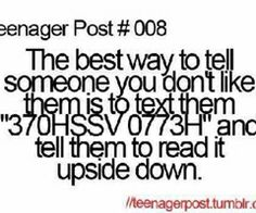 This is the best way to tell someone you dont like them.. LOL