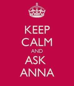 I saw this and just laughed and thought of you! haha Just keep calm and ask me! hahaha