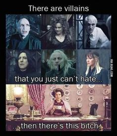 Rowling makes it so hard to hate all of them, espescially when you learn their stories.   Except Lucius and Bellatrix. I hate them too.