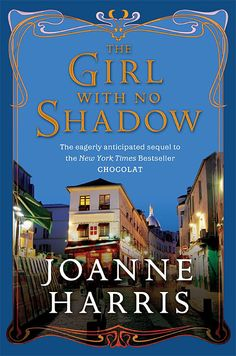 The Girl With No Shadow, Joanne Harris.
