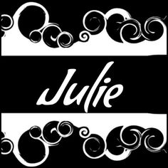 JULIE My Love, Logos, Names, Friends, Characters, Coloring Pages, My Boo, Boyfriends, A Logo