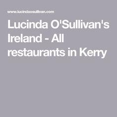 Lucinda O'Sullivan's Ireland - All restaurants in Kerry Restaurant Specials, Opening A Restaurant, All Restaurants, My Better Half, Global Village, James Bond Movies, Tapas Bar, Ireland